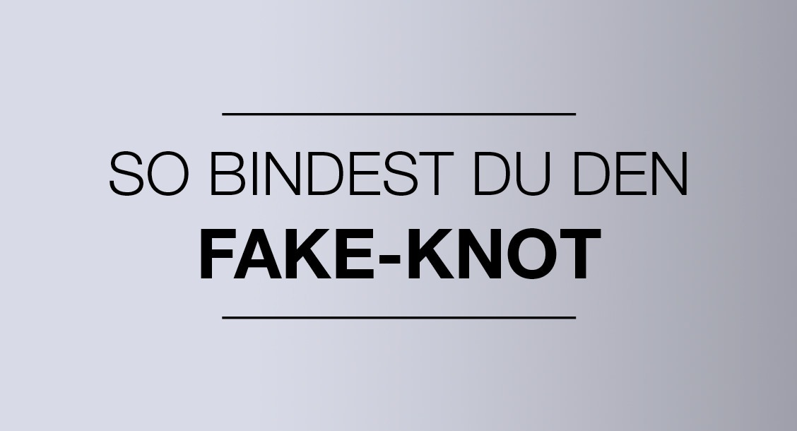 So bindest du den Fake-Knot