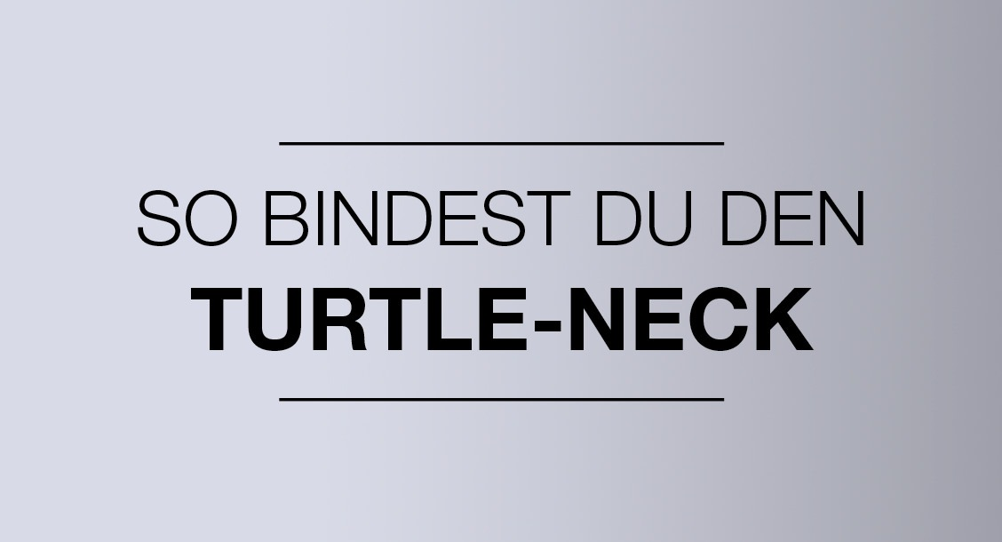 So bindest du den Turtle-Neck